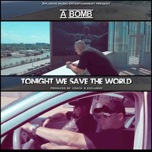 """""""TONIGHT WE SAVE THE WORLD"""" BY A-BOMB"""