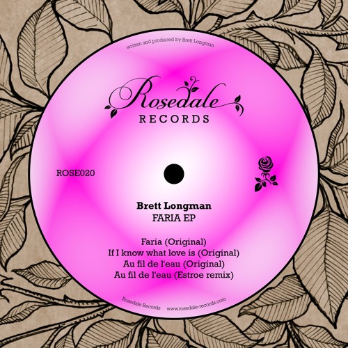 ROSE020 Brett Longman - Faria EP (With Estroe Remix)