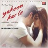 Download Yakeen Kar Le - Aaja Tujhme Apni Jaan Basa Dun Mp3