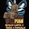 Sengon Karta X Naada X Pangalo! - Puan (Produced By Kausmonaut)