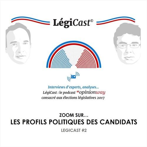 LégiCast #2 : zoom sur les profils politiques des candidats
