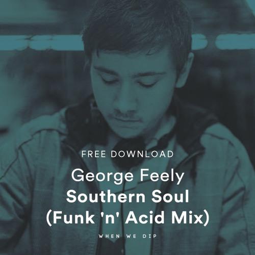 Free Download: George Feely - Southern Soul (Funk 'n' Acid