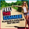 Playbass & Explosive Ft Viki Mc @ Feel The Summer 2017