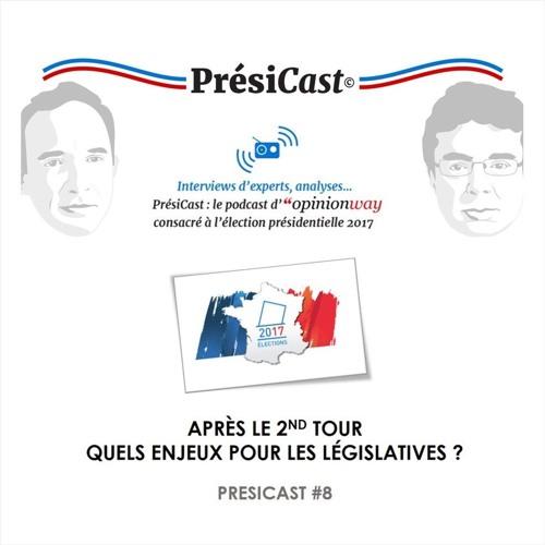 PrésiCast #8 : Après le second tour, quels enjeux pour les législatives ?