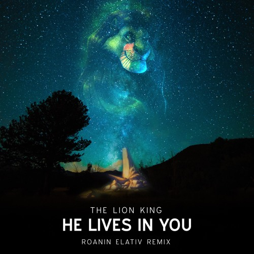 The Lion King He Lives In You Roanin Elativ Remix By Roanin Elativ On Soundcloud Hear The World S Sounds