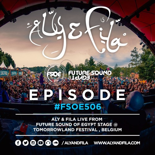 Aly & Fila Presents FSOE 506 - (Live from FSOE stage @ Tomorrowland)
