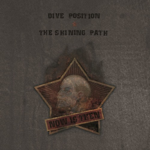 "DIVE POSITION / THE SHINING PATH Now Is Then (1982-1984) LP/7"" PREVIEW CLIPS - Out 22-Sept-2017"