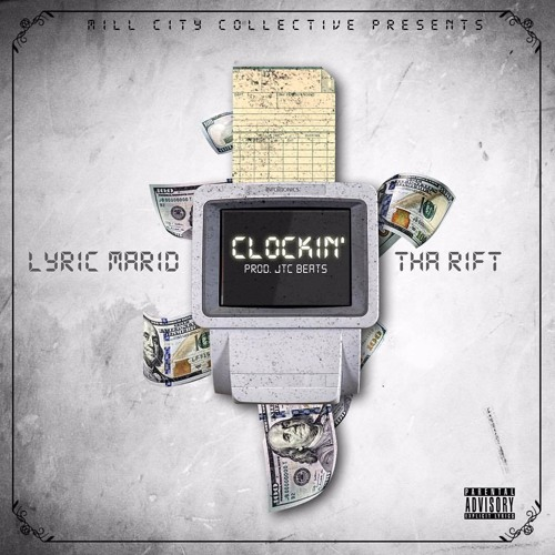 Clockin' ft. Tha Rift (Prod. JTC Beats)