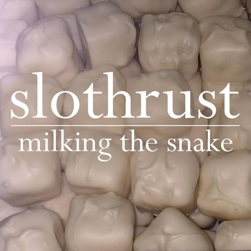 Slothrust - Milking The Snake