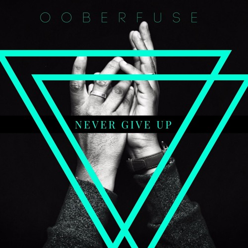 Ooberfuse - Never Give Up