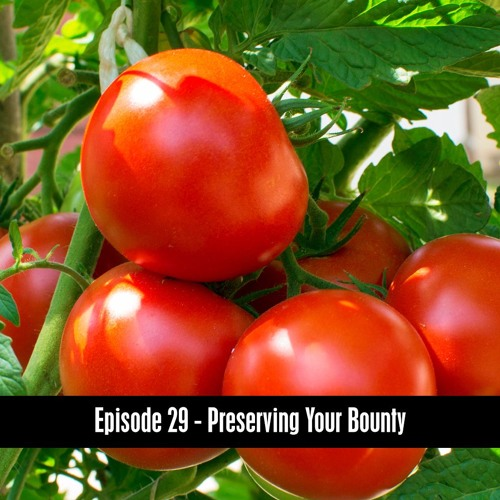 The D&B Show Episode 29 - Preserving Your Bounty