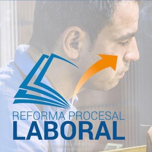 25 de julio: La entrada en vigencia de la Reforma Procesal Laboral
