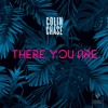 Colin Chase - There You Are
