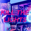 KILL THE LIGHTS MIX (SAMPLE)