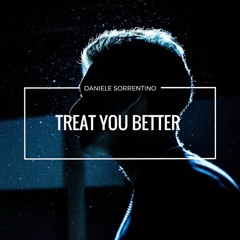 Treat You Better -Shawn Mendes