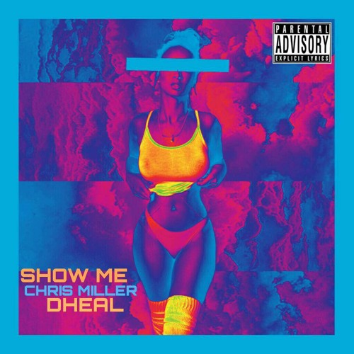 Show Me ft Dheal