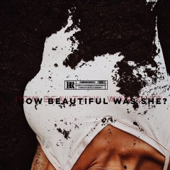 HOW BEAUTIFUL WAS SHE ( PROD by FARO )