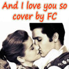 Download And I Love You So (Elvis) - Cover By FC Mp3