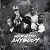 War With Anybody - Albee Al ft. Jay 45, Kay Kay, La Greaz & Buck LGR