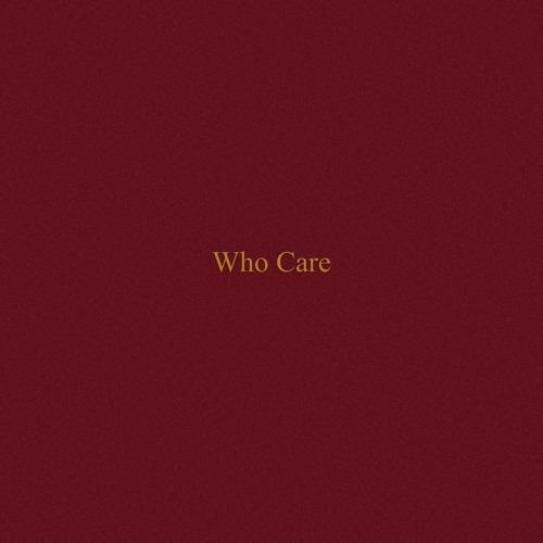 Who Care (Official)