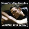 Tiziano Ferro - Stop! Dimentica (Alfredo Nini Remix)