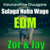 Karunarathne Diulgane - Sulaga Nuba Wage (EDM Theme Music By Zor & Jay)