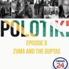 POLOTIKI | Episode 6: Zuma and the Guptas - end of the affair?