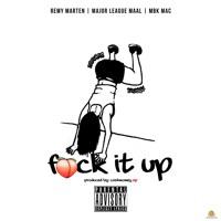 """Fxck It Up"" (Ft.  Remy Marten; MBK Mack) Prod. CashmoneyAP"