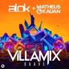 Alok, Matheus & Kauan - Villamix (Suave) [OUT NOW]