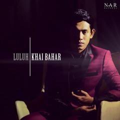 Luluh - Khai Bahar