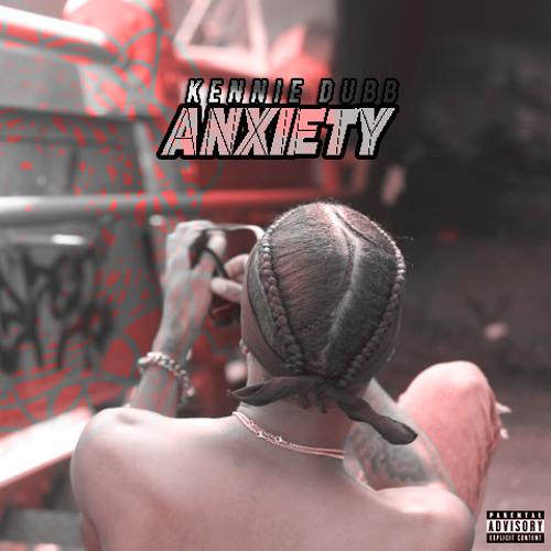 Kennie Dubb - Anxiety