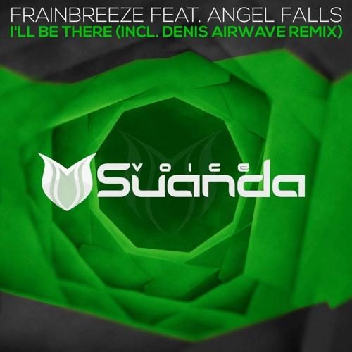 Frainbreeze feat. Angel Falls - I'll Be There (Denis Airwave Remix)