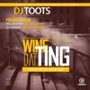 Dj Toots - Whine Dat Ting feat. Trevor Boganz, Mic Burner, Kaladoshas & Dj Cosmo