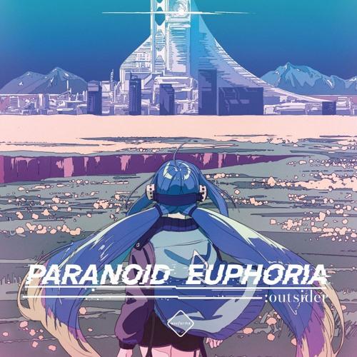 PARANOID EUPHORIA :outsider