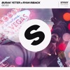 Burak Yeter X Ryan Riback - GO 2.0 [OUT NOW]
