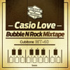 Casio Love - Bubble N Rock Mixtape [CRMT020 - 98% Vinyl & Dubplates - FREE DOWNLOAD]