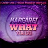 Margaret - What You Do (Martin Vide & Power Project Bootleg)