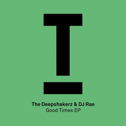 The Deepshakerz & DJ Rae - Good Times
