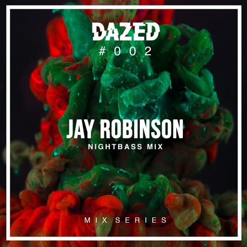 The Dazed Mix #002 - Jay Robinson