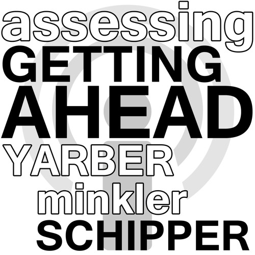Assessing Getting Ahead - Yarber, Minkler, Schipper Webinar Podcast