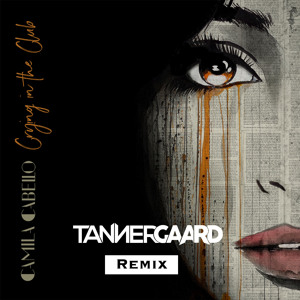 Camilla Cabello - Crying In The Club (Tannergaard Remix) להורדה