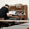 Bom Som #32 - Estudante De Música