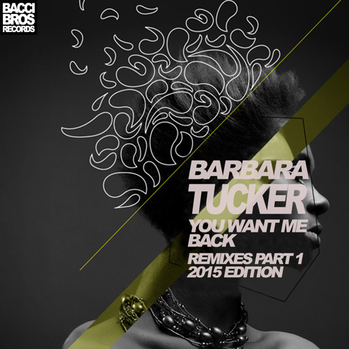 Barbara Tucker You Want Me Back Remixes Part 1 Tech House By