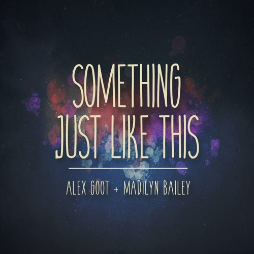 Baixar Something Just Like This - The Chainsmokers & Coldplay Cover (Alex Goot feat. Madilyn Bailey)