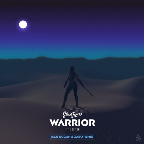 Steve James Feat. LIGHTS - Warrior (Jack Dugan & ZABO Remix)