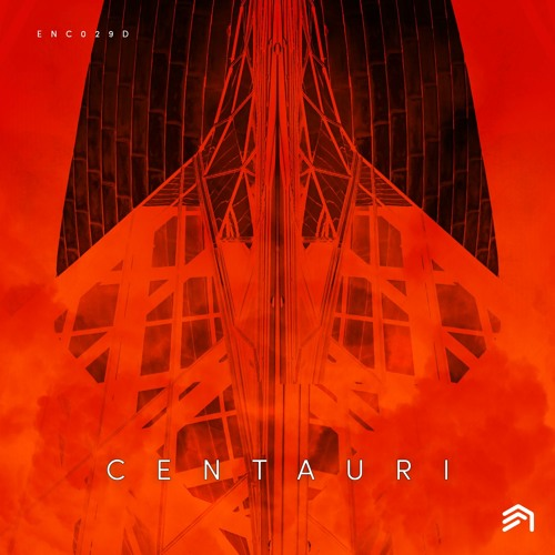 ENC029 - CENTAURI [OUT NOW]