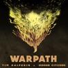 Warpath (Tim Halperin X Hidden Citizens)