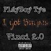 PlayBoy Tye X Vinci 2.o I got Stripes