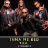 Download T.O.K - Inna Me Bed (Military Riddim) Mp3