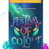 Festival Of Colour - Long Live Summer 2017 Soundtrack - Ultra Simmo